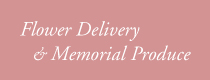 Flower Delivery & Memorial Produce